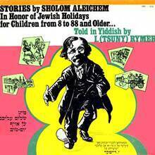 Stories by Sholom Aleichem: In honor of Jewish Holidays for children from 8 to 88 and older...