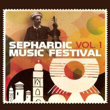 Sephardic Music Festival, Vol. 1